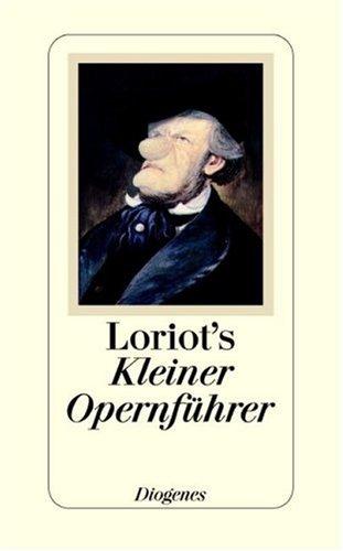 9783257063547: Loriot's Kleiner Opernführer
