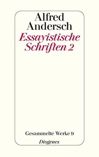 Essayistische Schriften 2: Alfred Andersch