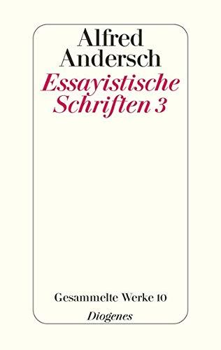 Essayistische Schriften 3: Alfred Andersch