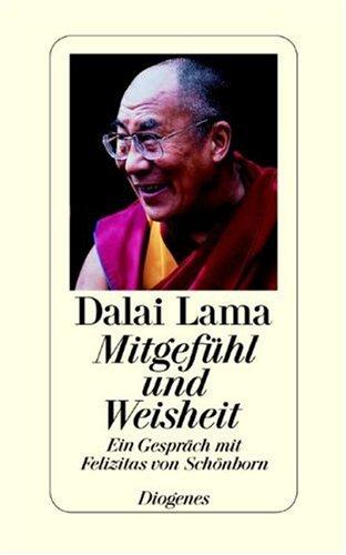 Mitgefühl und Weisheit. Ein Gespräch mit Felizitas von Schönborn (3257063970) by Dalai Lama XIV.