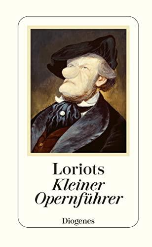 9783257064827: Loriot's Kleiner Opernführer