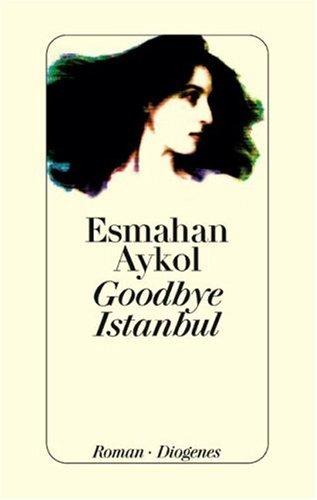 9783257065695: Goodbye Istanbul
