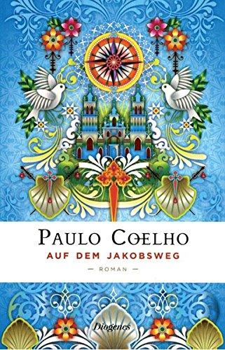 9783257067705: Auf dem Jakobsweg: Tagebuch einer Pilgerreise nach Santiago de Compostela