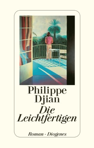 Die Leichtfertigen (9783257067743) by Philippe Djian