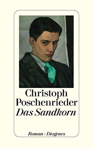 Das Sandkorn. Roman.: Poschenrieder, Christoph: