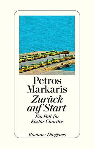 Zurück auf Start: Ein Fall für Kostas: Markaris, Petros