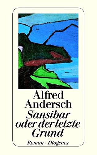 9783257200553: Sansibar, Oder Der Letzte Grund