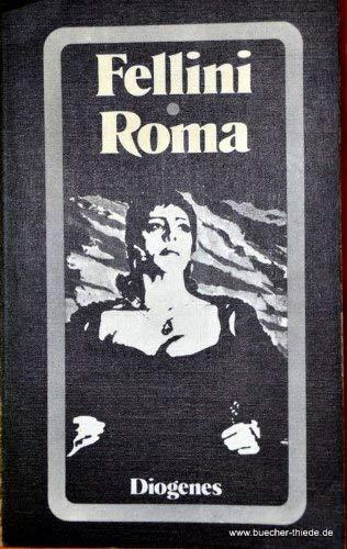 Roma. Aus d. Italien. von Toni Kienlechner: Fellini, Federico: