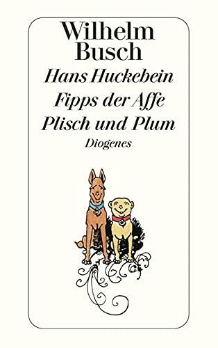 9783257201116: Hans Huckebein / Fipps der Affe / Plisch und Plum