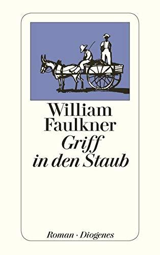 Griff in den Staub: William Faulkner