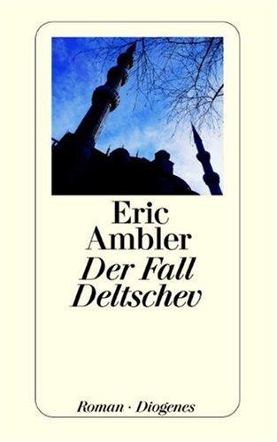 Der Fall Deltschev: Ambler, Eric