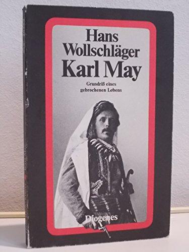 Karl May. Grundriß eines gebrochenen Lebens.: Wollschläger, Hans