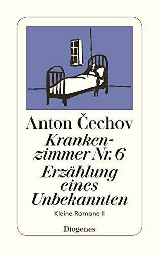Krankenzimmer Nr. 6 / Erzählung eines Unbekannten. Erzählung eines Unbekannten : Kleine Romane II. Hrsg. u. m. Anmerk v. Peter Urban - Anton Pawlowitsch Tschechow