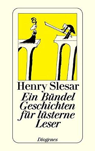 Ein Bündel Geschichten für lüsterne Leser. 16 Kriminalgeschichten. (9783257202755) by Henry Slesar; Alfred. Hitchcock; Tomi. Ungerer