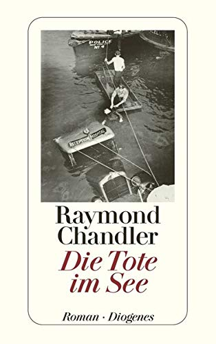 Die Tote im See (The Lady in the Lake) - Chandler, Raymond