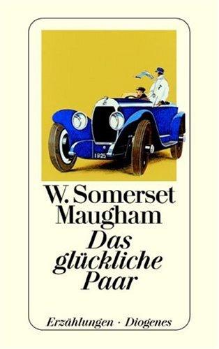 Das glückliche Paar. Gesammelte Erzählungen II. - W. Somerset Maugham