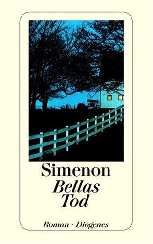 Bellas Tod - Simenon, Georges und Elisabeth Serelmann-Küchler