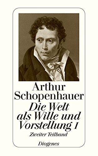 Die Welt als Wille und Vorstellung I,: Schopenhauer, Arthur