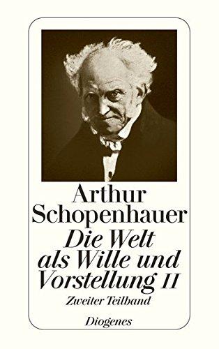Die Welt als Wille und Vorstellung II/2: Schopenhauer, Arthur