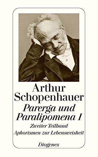 Parerga und Paralipomena I/2: Kleine philosophische Schriften.: Arthur Schopenhauer