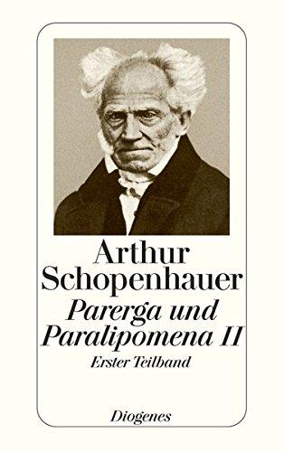 Parerga und Paralipomena II/1: Kleinere philosophische Schriften.: Schopenhauer, Arthur