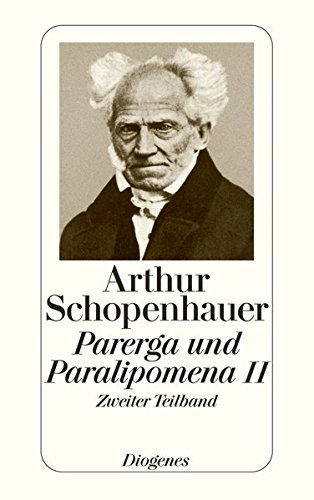 Parerga und Paralipomena II/2: Kleinere philosophische Schriften: Schopenhauer, Arthur