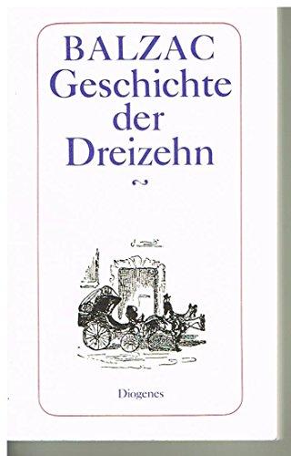 9783257204599: Geschichte der Dreizehn. ( Die Menschliche Komödie).
