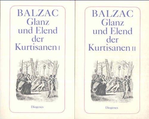 Glanz und Elend der Kurtisanen. 2 Bände.: Balzac Honore