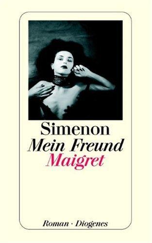 9783257205060: Mein Freund Maigret. Roman.