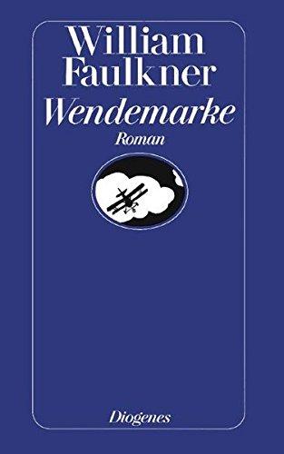 Wendemarke : Roman. Aus d. Amerikan. von: Faulkner, William: