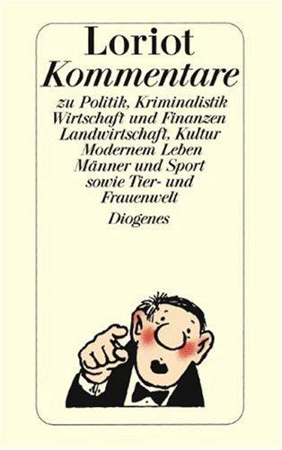 Loriots Kommentare : zu Politik, Kriminalistik, Wirtschaft: Loriot