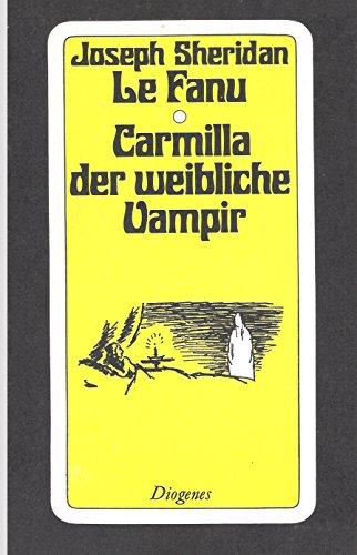 9783257205961: Carmilla, der weibliche Vampir. Eine Vampirgeschichte