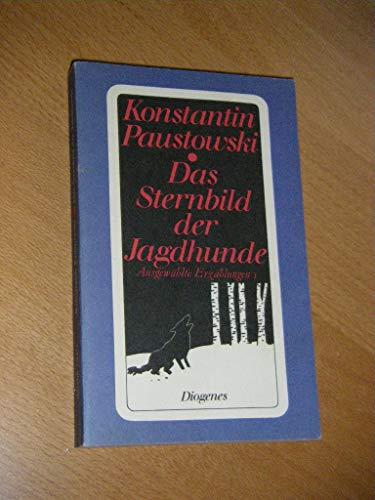 Das Sternbild der Jagdhunde. Ausgewählte Erzählungen I.: Konstantin Paustowski