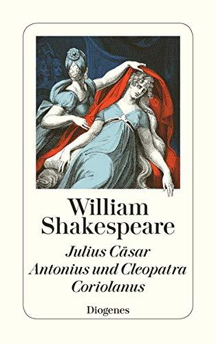 9783257206333: Julius Cäsar. Antonius und Cleopatra. Coriolanus. ( Shakespeares Dramatische Werke, 3)