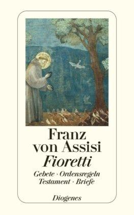 9783257206418: Fioretti: Gebete. Ordensregeln. Testament. Briefe