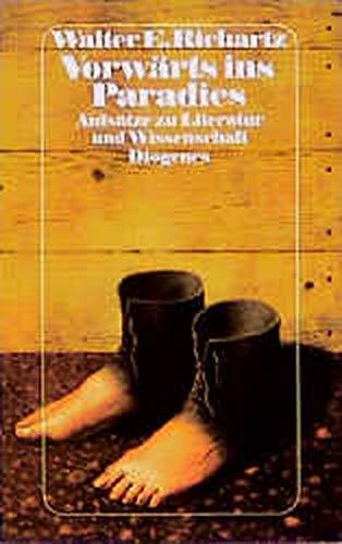9783257206968: Vorwärts ins Paradies: Aufsätze zur Literatur und Wissenschaft (Diogenes Taschenbuch)