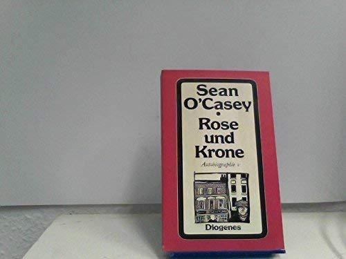 Rose und Krone. Autobiographie V: O'Casey, Sean