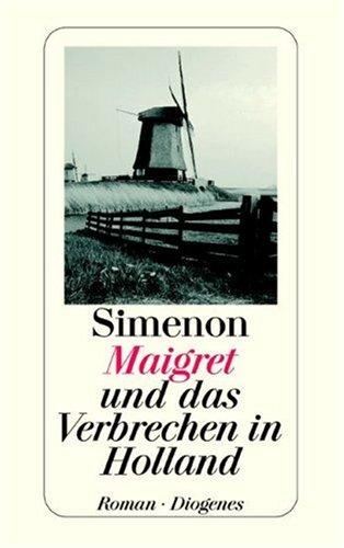 9783257208092: Maigret und das Verbrechen in Holland