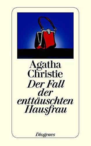 9783257208269: Der Fall der enttäuschten Hausfrau. Sechs Kriminalgeschichten.