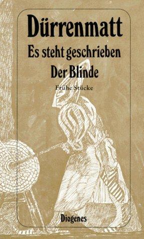 9783257208313: Es steht geschrieben / Der Blinde. Frühe Stücke. ( Werkausgabe in dreißig Bänden, 1).