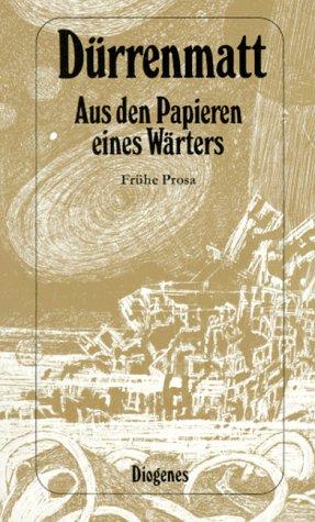 9783257208481: Aus den Papieren eines Wärters. Frühe Prosa