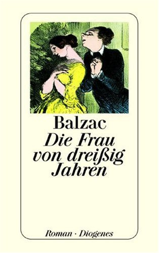 Die Frau von dreissig Jahren: Balzac, Honore De