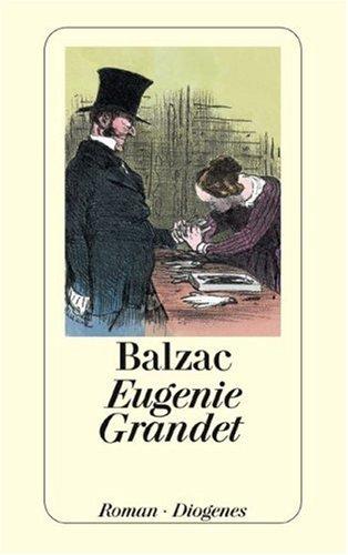 9783257209037: Balzac Frau von dreißig Jahren, Vater Goriot, Cäsar Birotteaus, Das Bankhaus, Die Grenadiere, Eugenie Grandet, Supplement