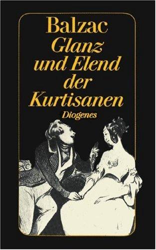 Glanz und Elend der Kurtisanen : Roman.: Balzac, Honoré de: