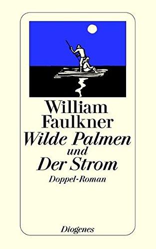 9783257209884: Wilde Palmen und Der Strom. Doppel-Roman