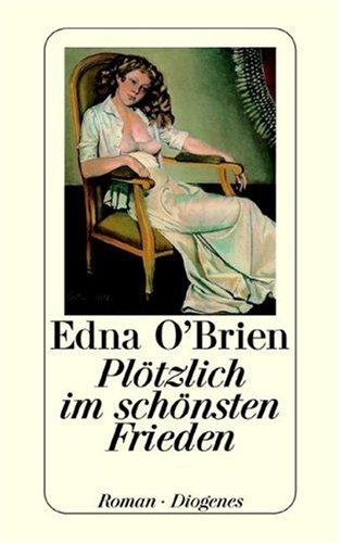Plötzlich im schönsten Frieden. Roman. (3257210175) by OBrien, Edna