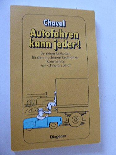 Autofahren kann jeder! Ein neuer Leitfaden für: Chaval, Christian Strich