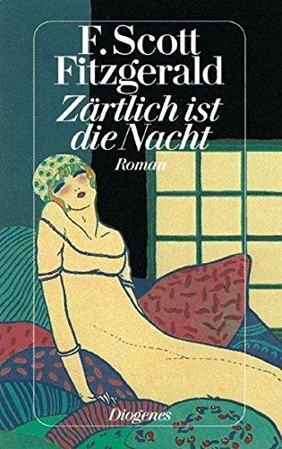 Zärtlich ist die Nacht : Roman. F.: Fitzgerald, F. Scott