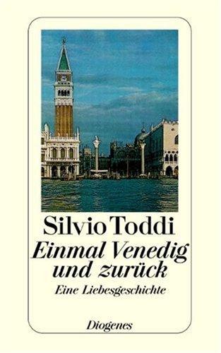 9783257211894: Einmal Venedig und zurück : kleiner Roman für Optimisten