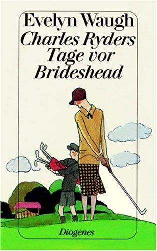 9783257212761: Charles Ryders Tage vor Brideshead
